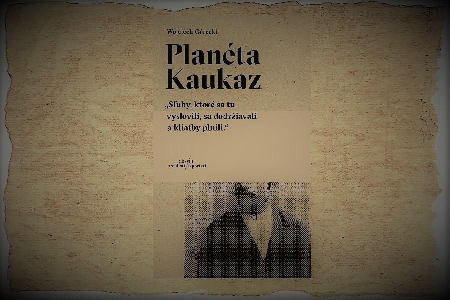 Wojciech Górecki – Planéta Kaukaz